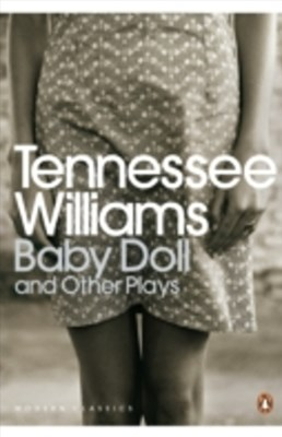 Baby Doll and Other Plays