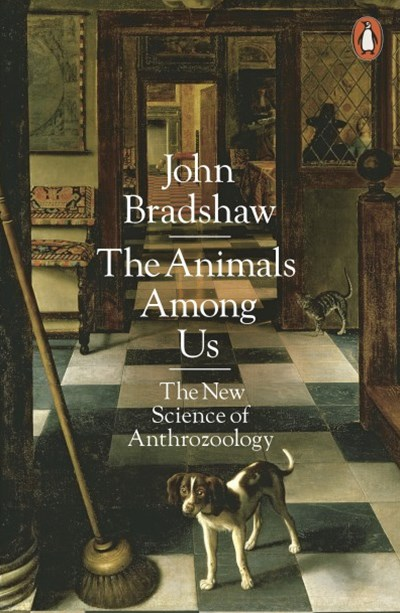 The Animals Among Us:The New Science of Anthrozoology