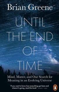 Until the End of Time by Brian Greene (9780141985329) - PaperBack - Philosophy Modern