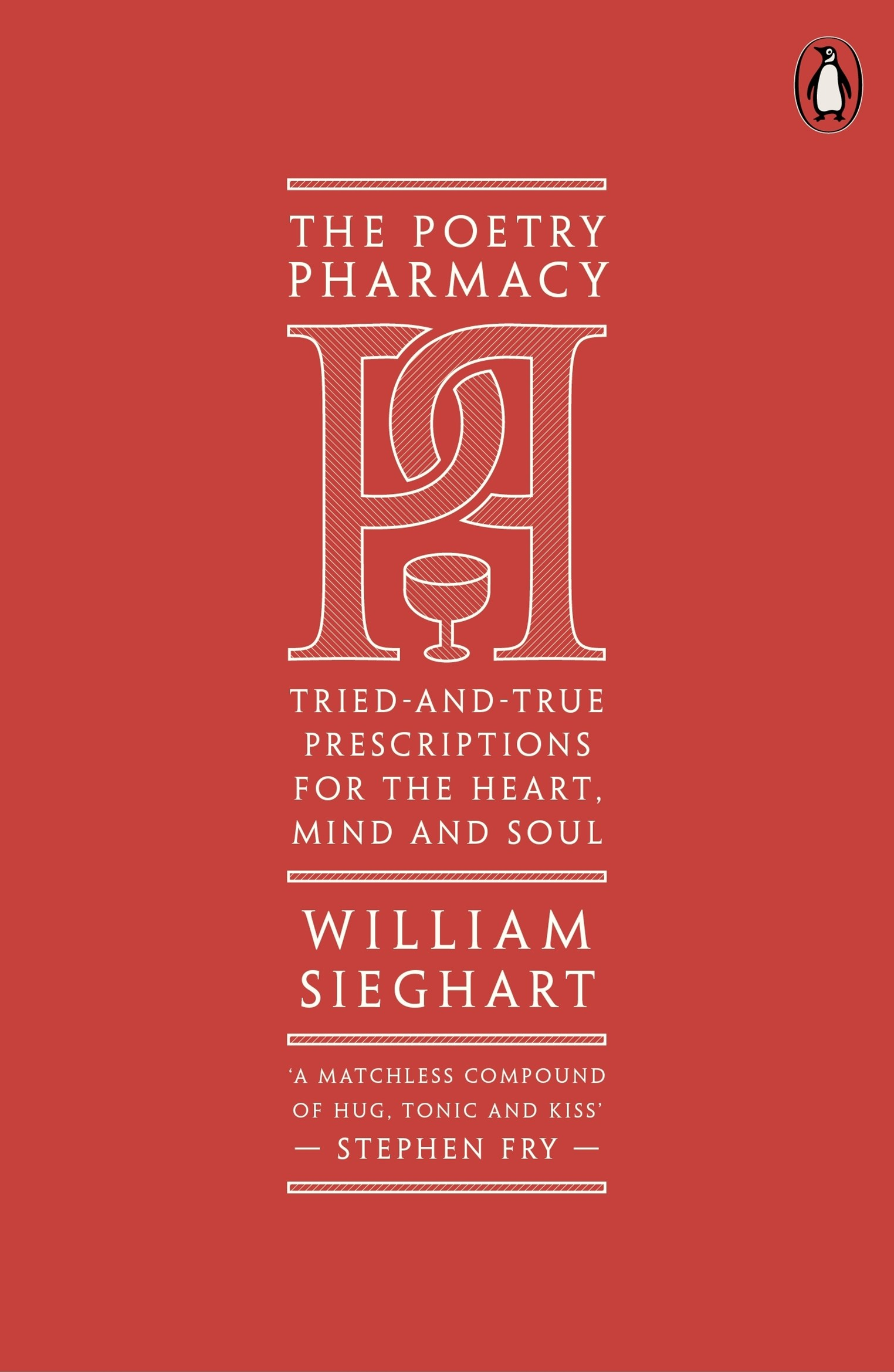 Poetry Pharmacy: Tried-and-True Prescriptions for the Heart, Mind and Soul