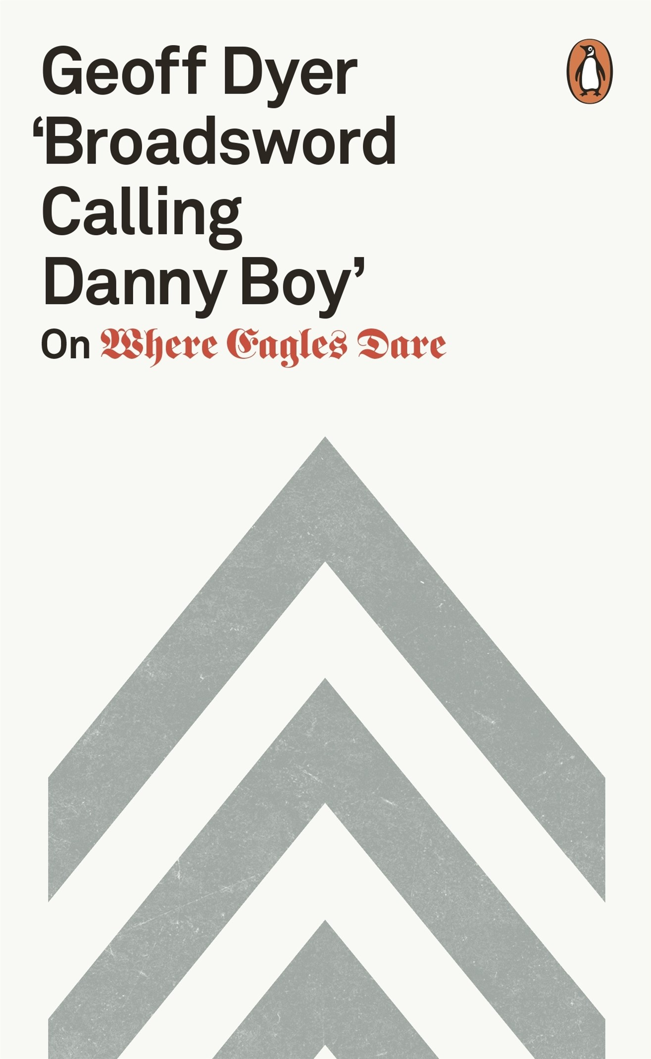 Broadsword Calling Danny Boy: On Where Eagles Dare