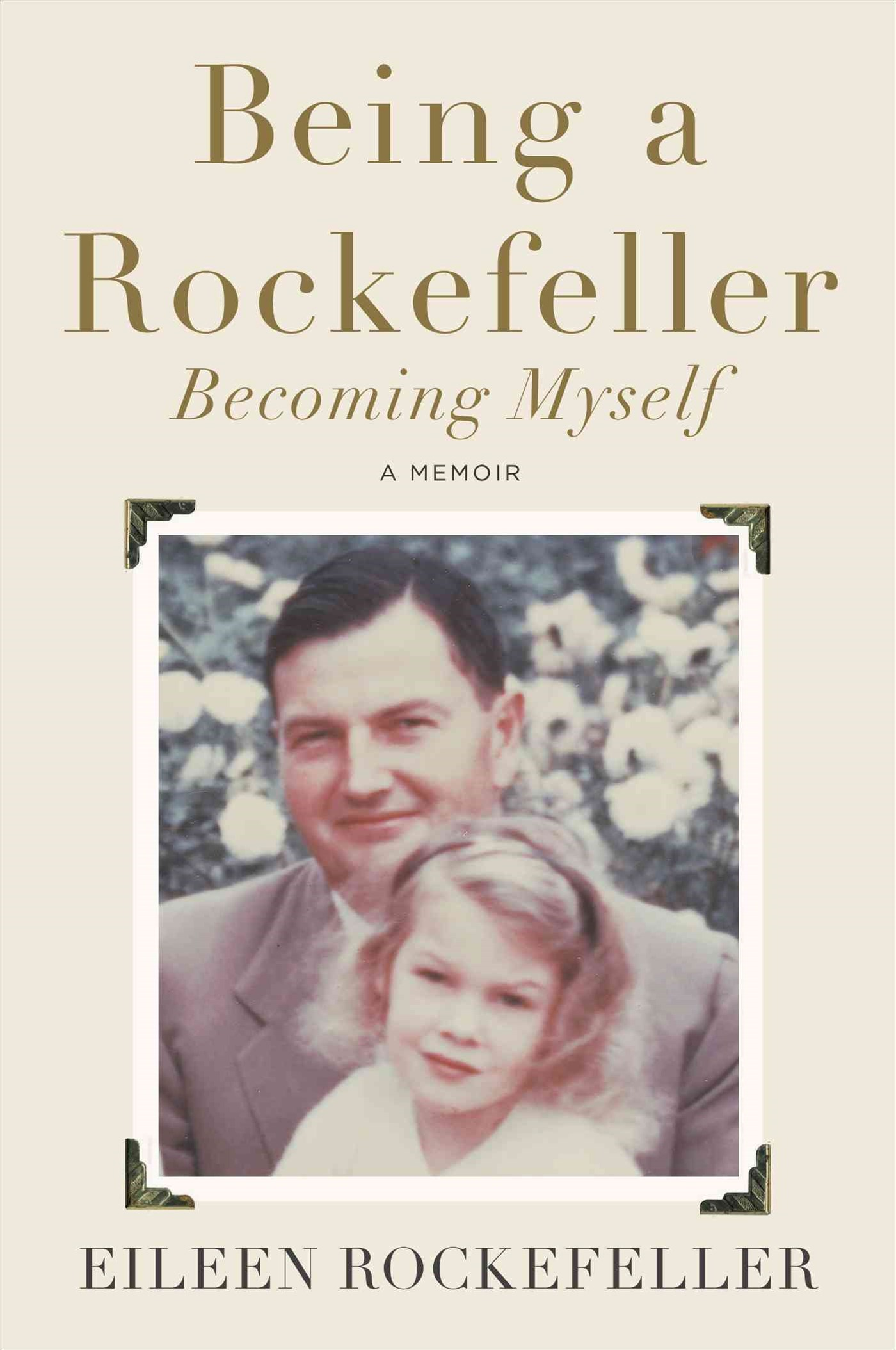 Being a Rockefeller, Becoming Myself: A Memoir