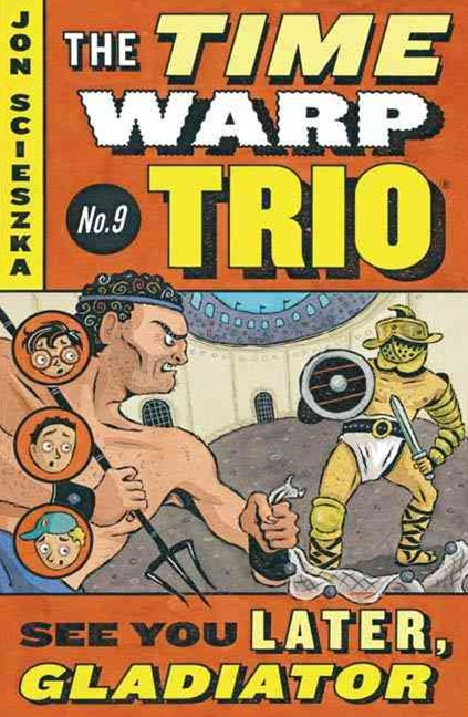 The Time Warp Trio:Vol 9: See You Later, Gladiator