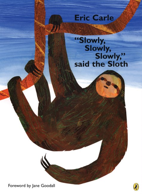 &quote;Slowly, Slowly, Slowly,&quote; Said the Sloth