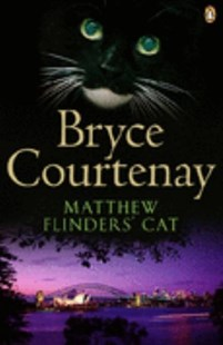 Matthew Flinders' Cat by Bryce Courtenay (9780143004639) - PaperBack - Modern & Contemporary Fiction General Fiction