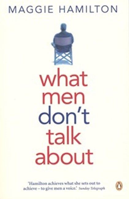 What Men Don't Talk About
