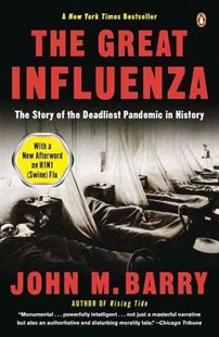The Great Influenza: The Story of the Deadliest Pandemic in History by Barry John M, John M. Barry (9780143036494) - PaperBack - Health & Wellbeing General Health