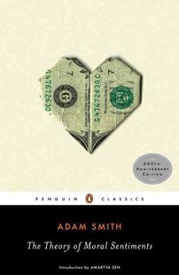 The Theory Of Moral Sentiments by Adam Smith, Amartyá Sen, Ryan Patrick Hanley, Ryan Hanley, Ryan Patrick Hanley (9780143105923) - PaperBack - Business & Finance Ecommerce