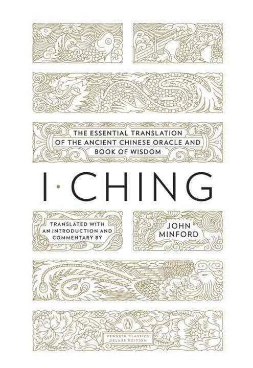 I Chingacle And Book Of Wisdom (Penguin Classics Deluxe Edition)