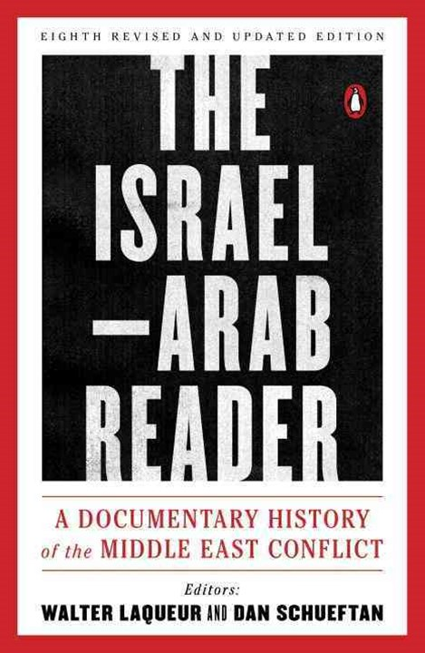 The Israel-Arab Reader: A Documentary History of the Middle East Conflic: Eighth Revised and Update