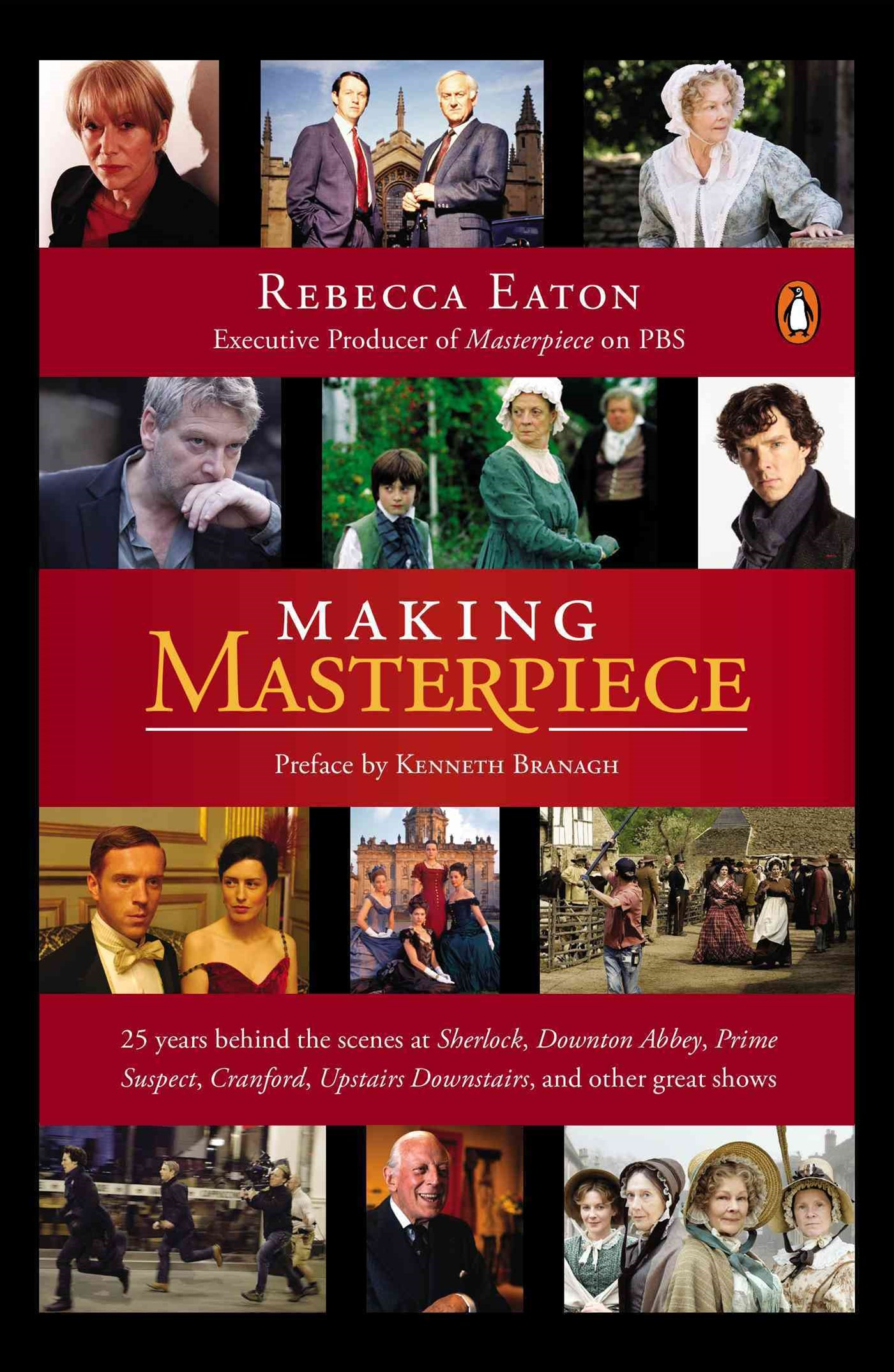 Making Masterpiece: 25 Years Behind The Scenes At Sherlock,Downton Abbey, Prime Suspect, Cranford, Upstairs Downstairs,