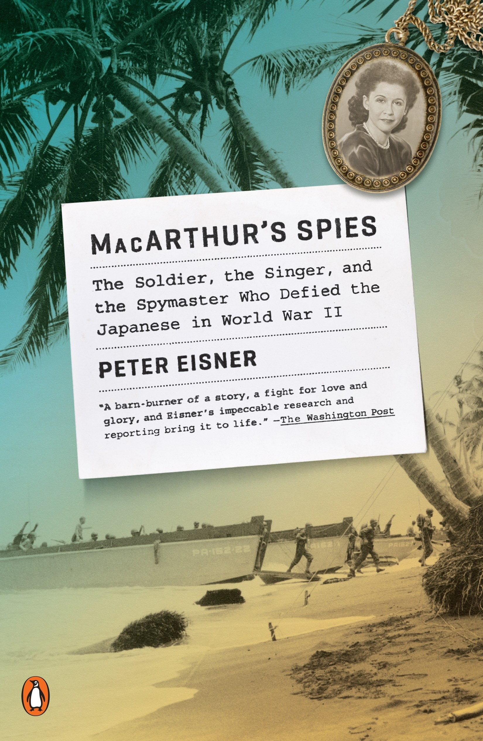 Macarthur's Spies: The Soldier, the Singer, and the Spymaster Who Defied the Japanese in World WarII