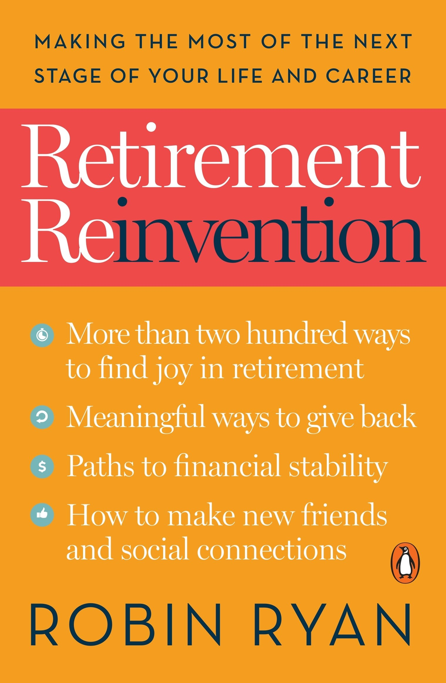 Retirement Reinvention: Making the Most of the Next Stage of Your Life and Career