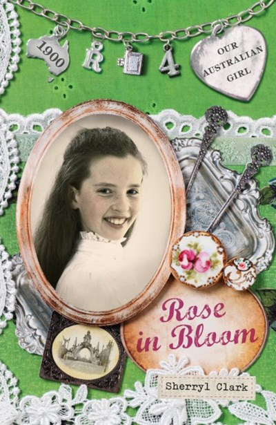Our Australian Girl: Rose In Bloom (Book 4)