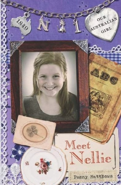 Our Australian Girl: Meet Nellie (Book 1)