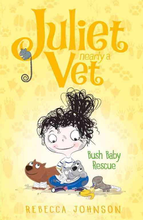 Bush Baby Rescue: Juliet, Nearly a Vet (Book 4)