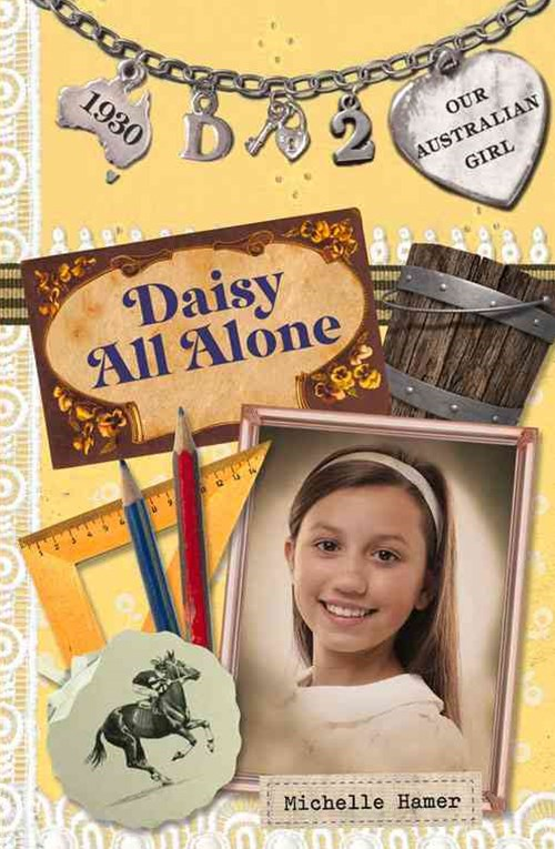 Our Australian Girl: Daisy All Alone (Book 2)