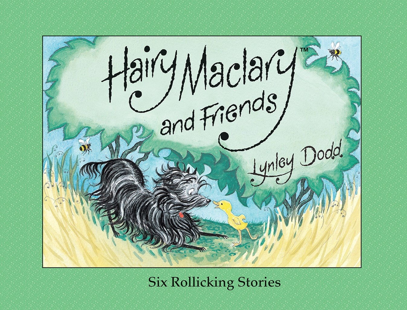 Hairy Maclary And Friends: Six Rollicking Stories