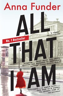 All That I Am by Anna Funder (9780143567516) - PaperBack - Adventure Fiction Modern