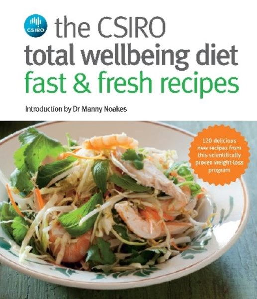Csiro Total Wellbeing Diet Fast & Fresh Recipes