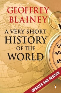 A Very Short History Of The World by Geoffrey Blainey (9780143568667) - PaperBack - History