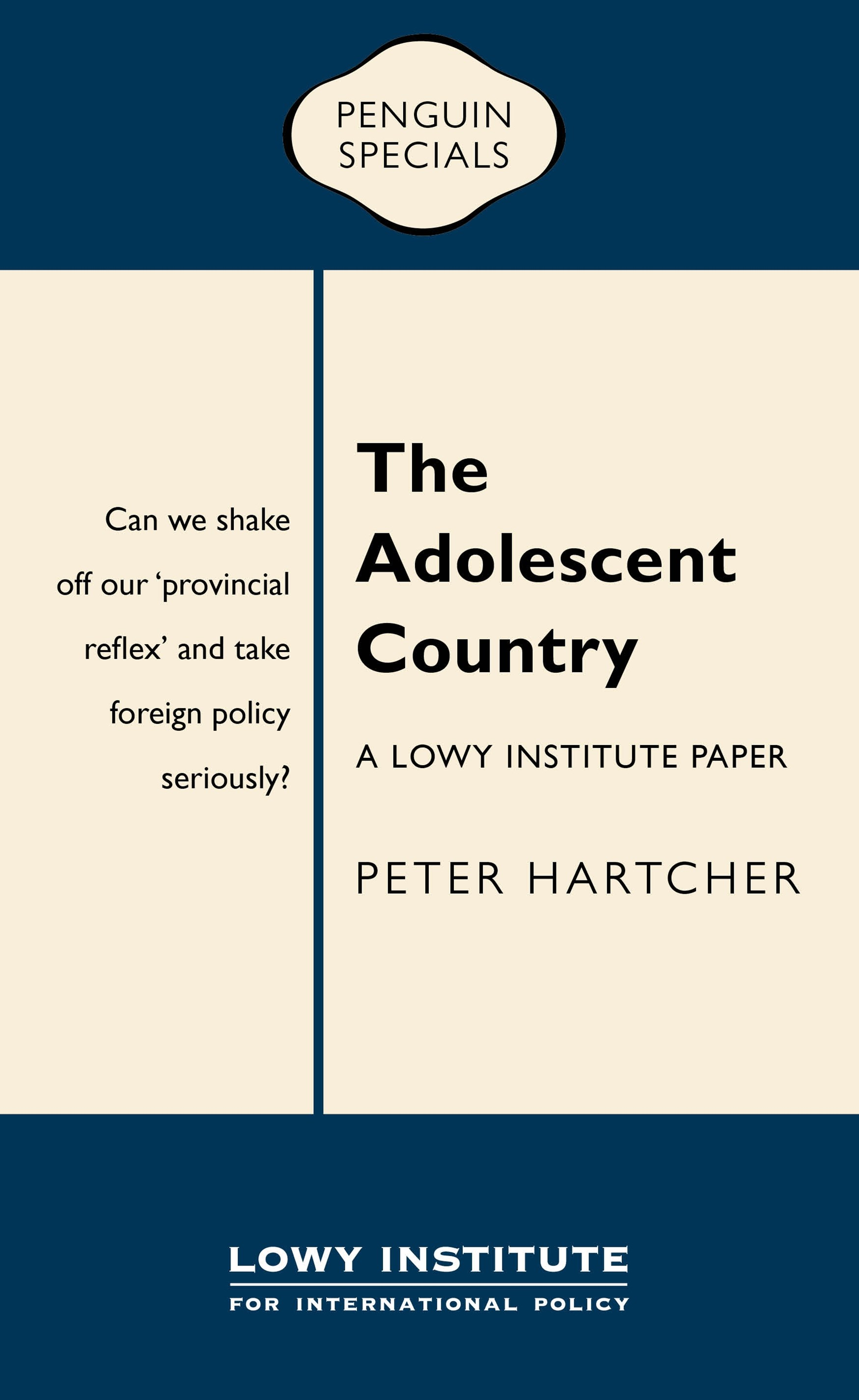 Adolescent Country: A Lowy Institute Paper: Penguin Special,The