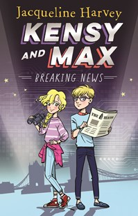 Kensy and Max 1: Breaking News by Jacqueline Harvey (9780143780656) - PaperBack - Children's Fiction Older Readers (8-10)