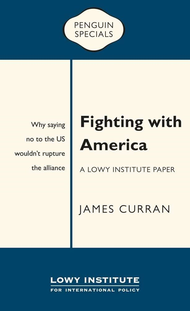 Fighting with America: A Lowy Institute Paper: Penguin Special