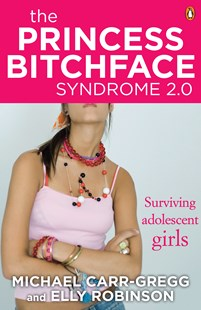 The Princess Bitchface Syndrome 2.0 by Michael Carr-Gregg, Elly Robinson (9780143784265) - PaperBack - Family & Relationships Parenting