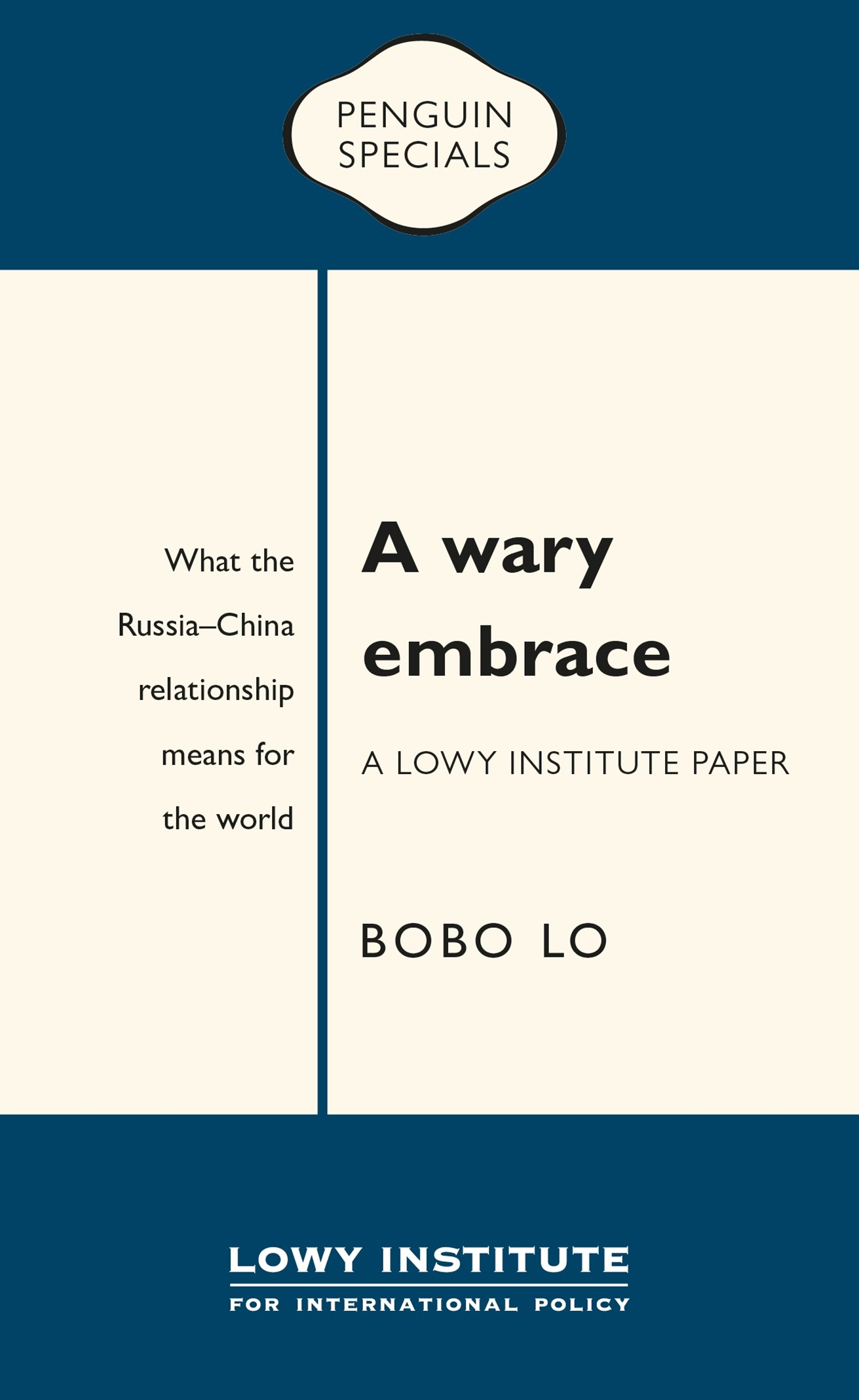 A Wary Embrace: A Lowy Institute Paper: Penguin Special