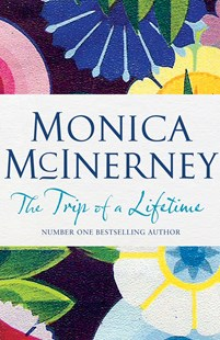 The Trip of a Lifetime by Monica McInerney (9780143786313) - PaperBack - Modern & Contemporary Fiction General Fiction