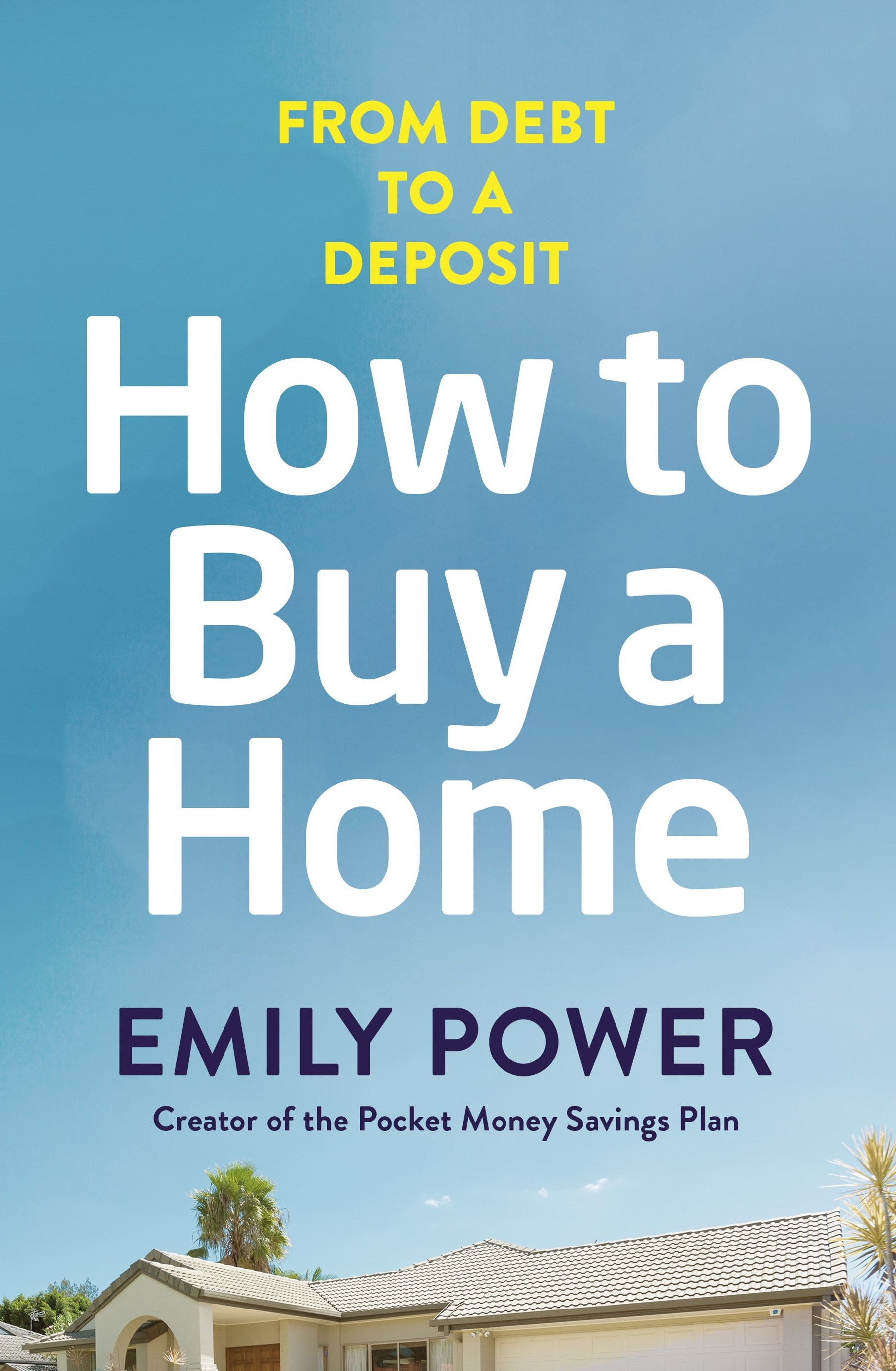How to Buy a Home: From Debt to a Deposit