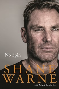 No Spin by Shane Warne (9780143788195) - PaperBack - Biographies Sports