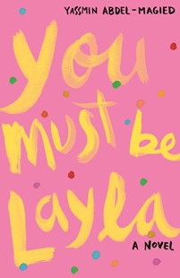 You Must Be Layla by Yassmin Abdel-Magied (9780143788515) - PaperBack - Children's Fiction