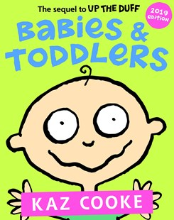 Babies & Toddlers by Kaz Cooke (9780143788607) - PaperBack - Family & Relationships Parenting