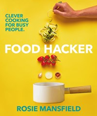 Food Hacker: Clever cooking for busy people