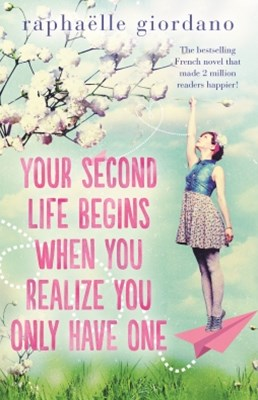 (ebook) Your Second Life Begins When You Realize You Only Have One