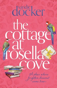 The Cottage at Rosella Cove by Sandie Docker (9780143789215) - PaperBack - Modern & Contemporary Fiction General Fiction