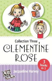 Clementine Rose Collection Three by Jacqueline Harvey (9780143790198) - PaperBack - Children's Fiction
