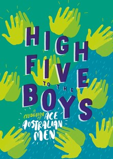 High Five to the Boys: A Celebration of Ace Australian Men by Various (9780143791782) - HardCover - Non-Fiction