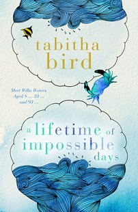A Lifetime of Impossible Days by Tabitha Bird (9780143792260) - PaperBack - Modern & Contemporary Fiction General Fiction