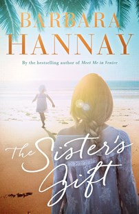 The Sister's Gift by Barbara Hannay (9780143794219) - PaperBack - Modern & Contemporary Fiction General Fiction