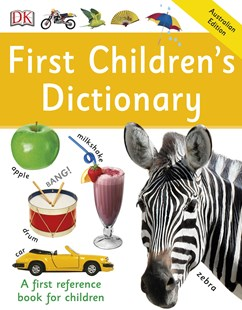 First Children's Dictionary: First Reference by DK Australia (9780143794981) - PaperBack - Reference