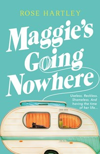 Maggie's Going Nowhere by Rose Hartley (9780143795483) - PaperBack - Modern & Contemporary Fiction General Fiction