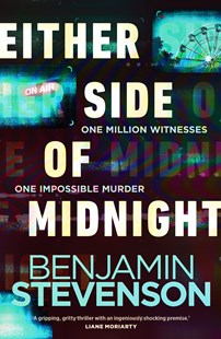 Either Side of Midnight by Benjamin Stevenson (9780143795643) - PaperBack - Crime Mystery & Thriller