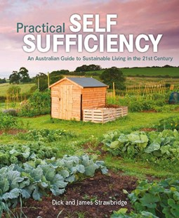 Practical Self Sufficiency by James Strawbridge, Dick Strawbridge (9780143796930) - PaperBack - Home & Garden Gardening