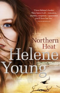 Northern Heat by Helene Young (9780143799740) - PaperBack - Crime Mystery & Thriller