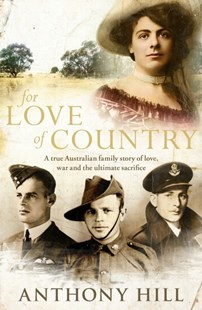For Love Of Country by Anthony Hill (9780143799962) - PaperBack - History Australian