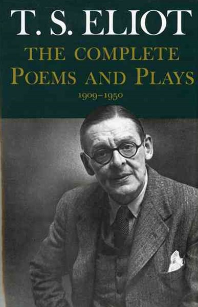 T. S. Eliot - Complete Poems and Plays, 1909-1950