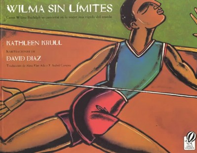 Wilma Sin Límites by Kathleen Krull, Kathleen Krull, David Diaz, Alma Flor Ada, F. Isabel Campoy (9780152023607) - PaperBack - Non-Fiction Biography